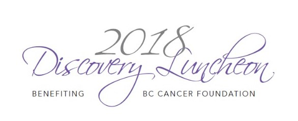 Discovery Luncheon 2018 - BENEFITING BC CANCER FOUNDATION