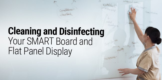 How to clean SMART Board surfaces and accessories